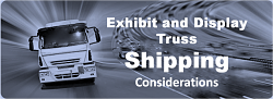 Shipping Considerations for Display Truss